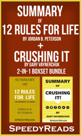 Summary of 12 Rules for Life by Jordan Peterson + Summary of Crushing It by Gary Vaynerchuk book