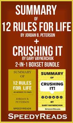 Summary of 12 Rules for Life by Jordan Peterson + Summary of Crushing It by Gary Vaynerchuk - Jordan Peterson book