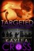 Kaylea Cross - Targeted kunstwerk