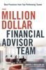 The Million-Dollar Financial Advisor Team
