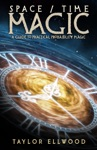 SpaceTime Magic A Guide To Practical Probability Magic
