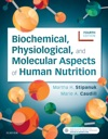Biochemical Physiological And Molecular Aspects Of Human Nutrition - E-Book