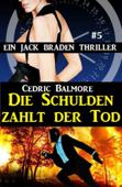 Ein Jack Braden Thriller #5: Die Schulden zahlt der Tod