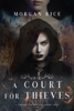 Morgan Rice - A Court for Thieves (A Throne for Sisters—Book Two)  artwork