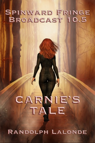Randolph Lalonde - Spinward Fringe Broadcast 10.5: Carnie's Tale