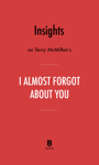 Insights on Terry McMillan's I Almost Forgot About You by Instaread
