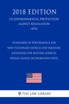 Standards Of Performance For New Stationary Sources And Emission Guidelines For Existing Sources - Sewage Sludge Incineration Units US Environmental Protection Agency Regulation EPA 2018 Edition