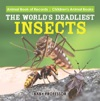 The Worlds Deadliest Insects - Animal Book Of Records  Childrens Animal Books