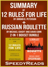 Summary of 12 Rules for Life: An Antidote to Chaos by Jordan B. Peterson + Summary of Russian Roulette by Michael Isikoff and David Corn