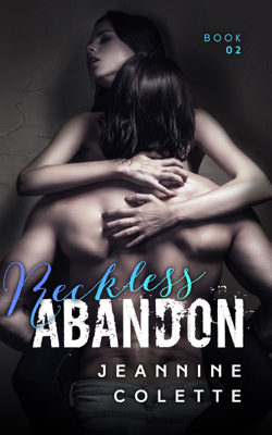 Reckless Abandon - Book Two - Jeannine Colette book