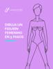 Laura Páez Castañeda - Dibuja un figurín de moda femenino en 5 pasos ilustración