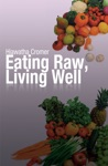 Eating Raw Living Well