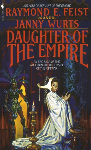Raymond E. Feist & Janny Wurts - Daughter of the Empire