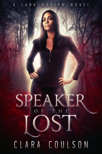 Read Speaker of the Lost online free by Clara Coulson at kaisr co