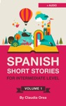 Spanish Short Stories For Intermediate Level With AUDIO