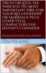 Trust Or Love See Which Is The Most Important Tool For Your Relationship Or Marriage Plus Other Vital Characters You Havent Consider Knowing Which Of This Trait Is Ultimate