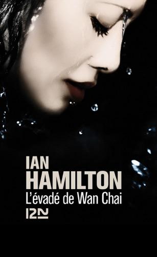 Ian Hamilton - L'évadé de Wan Chai