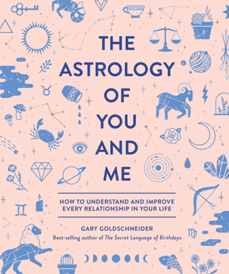 The Astrology of You and Me - Gary Goldschneider & Camille Chew book