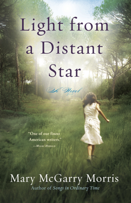 Mary McGarry Morris - Light from a Distant Star book