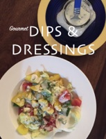 Gourmet Dips & Dressings