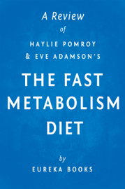 The Fast Metabolism Diet: by Haylie Pomroy with Eve Adamson  A Review