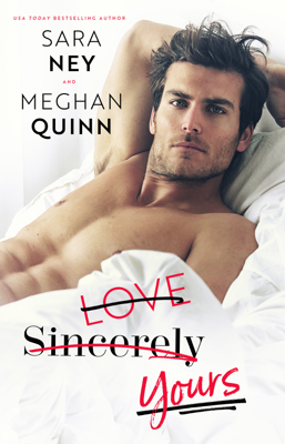 Meghan Quinn & Sara Ney - Love Sincerely Yours book