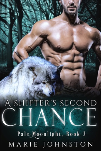 Marie Johnston - A Shifter's Second Chance