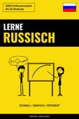 Lerne Russisch: Schnell / Einfach / Effizient: 2000 Schlüsselvokabel