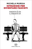 Istruzioni per diventare fascisti Book Cover