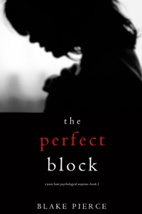 The Perfect Block (A Jessie Hunt Psychological Suspense Thriller—Book Two) Book Cover