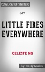 Little Fires Everywhere By Celeste Ng  Conversation Starters