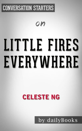 Little Fires Everywhere: by Celeste Ng Conversation Starters image