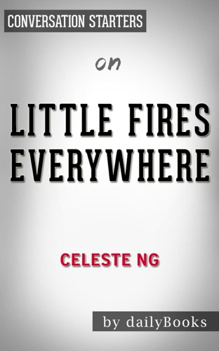 dailyBooks - Little Fires Everywhere: by Celeste Ng  Conversation Starters