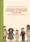 Imagining Sameness And Difference In Childrens Literature