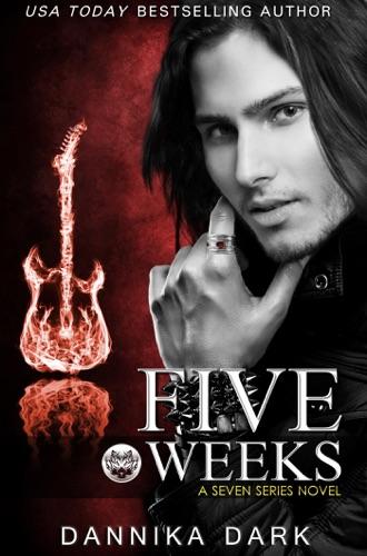Dannika Dark - Five Weeks