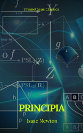 Principia: The Mathematical Principles of Natural Philosophy (Annotated and Illustrated ) ( Active TOC) ( Prometheus Classics ) book