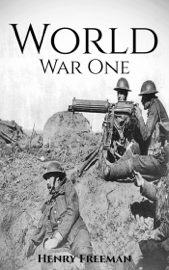 World War 1: A History From Beginning to End book
