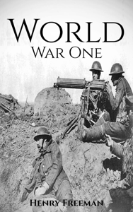 World War 1: A History From Beginning to End Book Review
