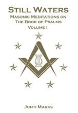 Still Waters: Masonic Meditations On The Book Of Psalms