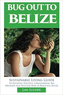 Bug Out to Belize - Lan Sluder book