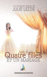 QUATRE FILLES ET UN MARIAGE  ROMAN LESBIEN, LIVRE LESBIEN