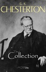 The G K Chesterton Collection The Father Brown Stories The Napoleon Of Notting Hill The Man Who Was Thursday The Return Of Don Quixote And Many More