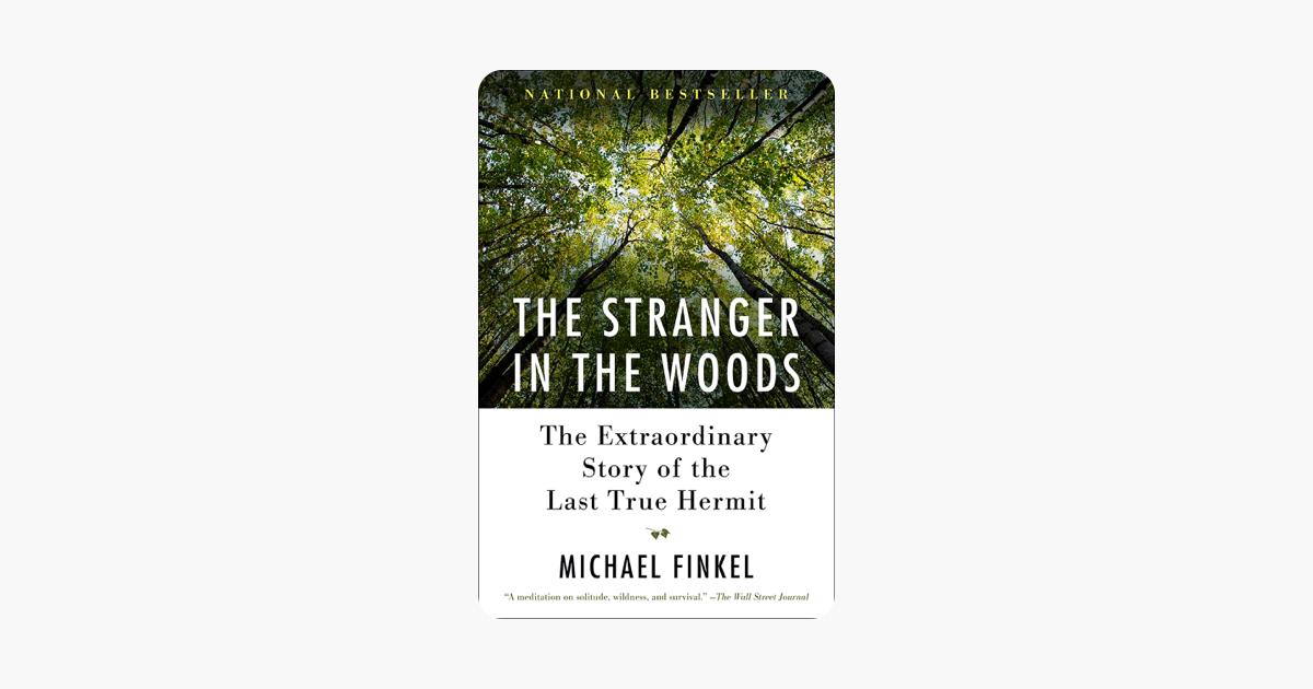The Stranger in the Woods - Michael Finkel