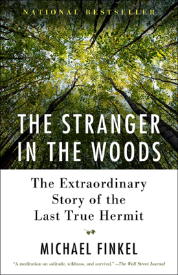 The Stranger in the Woods - Michael Finkel book
