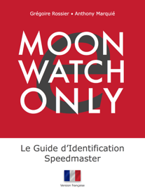 e-Moonwatch Only - Le Guide d'Identification Speedmaster