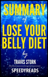 SUMMARY OF LOSE YOUR BELLY DIET BY TRAVIS STORK