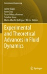 Experimental And Theoretical Advances In Fluid Dynamics