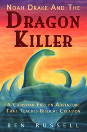 Download and Read Online Noah Drake And The Dragon Killer: A Christian Fiction Adventure