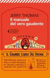 Il manuale del vero gaudente ovvero il grande libro dei drink da Jerry Thomas