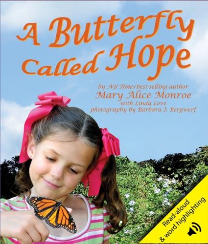 Mary Alice Monroe & Barbara J. Bergwerf - Butterfly Called Hope, A